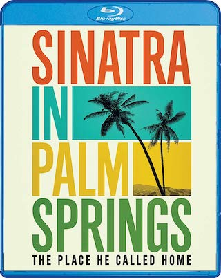 sinatra_in_palm_springs_-_the_place_he_called_home_bluray